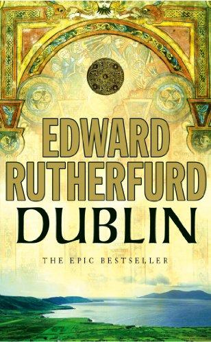 9780099279082: Dublin: Foundation: The Epic Novel