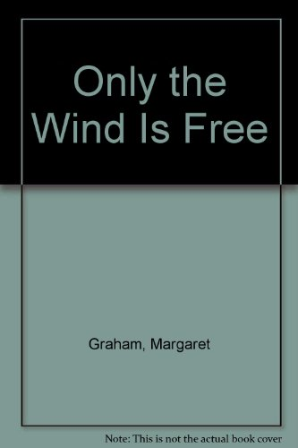 9780099279549: Only the Wind Is Free