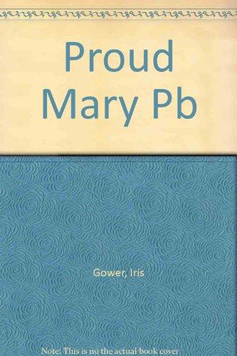 9780099279907: Proud Mary
