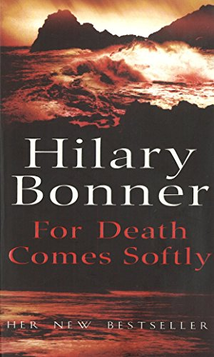 For Death Comes Softly: Bonner, Hilary