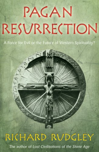 9780099281191: Pagan Resurrection: A Force for Evil or the Future of Western Spirituality?