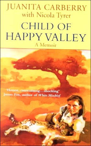 9780099281399: Child of Happy Valley: The Childhood Memoir of Juanita Carberry