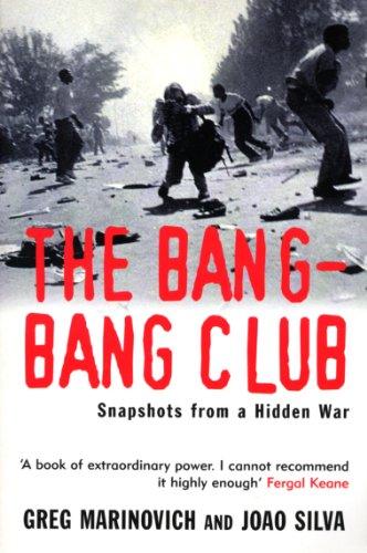 9780099281498: The Bang-Bang Club: Snapshots from a Hidden War