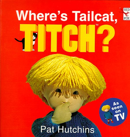 9780099281726: Where's Tailcat, Titch? (Red Fox Board Book)