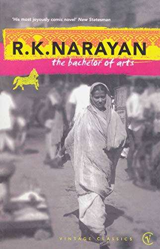 The Bachelor Of Arts (Vintage Classics): Narayan, R K