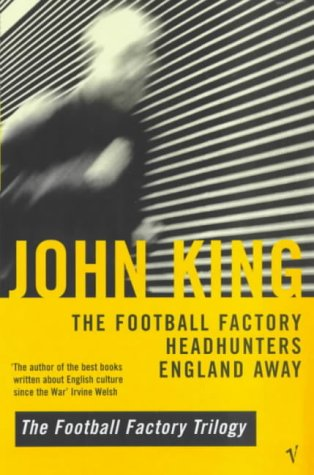9780099282686: The Football Factory Trilogy