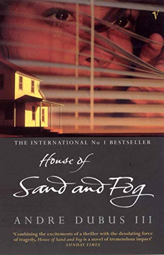 House of Sand and Fog (Oprah's Book: Andre Dubus