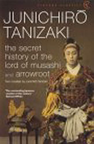 9780099283171: The Secret History Of The Lord Of Musashi (Vintage Classics)
