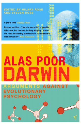 Alas, Poor Darwin : Arguments Against Evolutionary Psychology