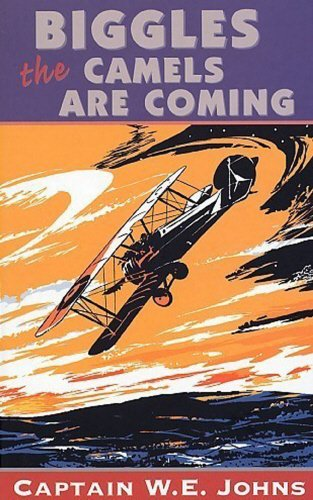 9780099283218: Biggles: The Camels Are Coming (Red Fox Older Fiction)