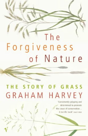 9780099283669: The Forgiveness of Nature: The Story of Grass