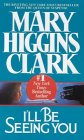 I'Ll Be Seeing You (9780099283713) by Mary Higgins Clark