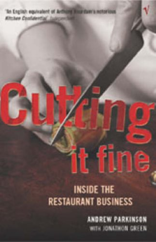 9780099283720: Cutting It Fine: Inside the Restaurant Business