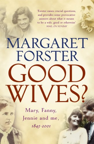 9780099283775: Good Wives: Mary, Fanny, Jennie and Me, 1845-2001