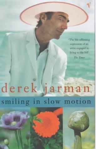 Smiling In Slow Motion: Diaries, 1991-94: Jarman, Derek
