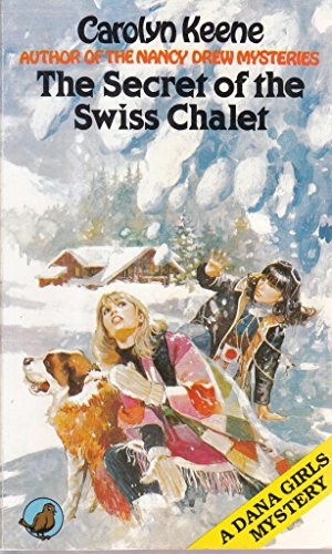 9780099284208: Secret of the Swiss Chalet (Dana girls mystery)