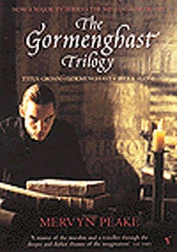 9780099284383: The Gormenghast Trilogy: Titus Groan, Gormenghast, Titus Alone