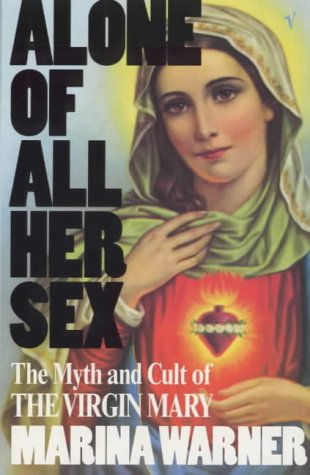 9780099284499: Alone of All Her Sex: Cult of the Virgin Mary