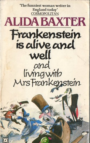 9780099284604: Frankenstein Is Alive and Well and Living with Mrs Frankenstein