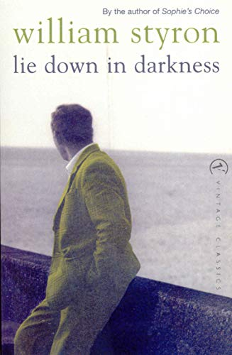 9780099284994: Lie Down In Darkness (Vintage Classics)