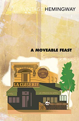 A Moveable Feast (Vintage Classics): Ernest Hemingway