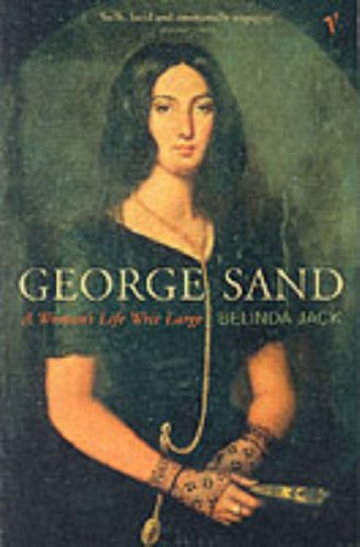 9780099285656: George Sand : a Woman's Life Writ Large