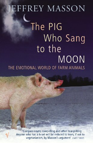 9780099285748: Pig Who Sang to the Moon: The Emotional World of Farm Animals