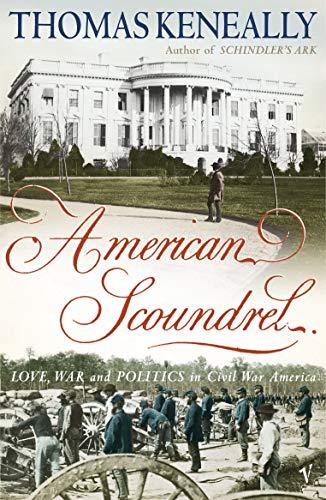 9780099285991: American Scoundrel: Love, War and Politics in 19th Century America