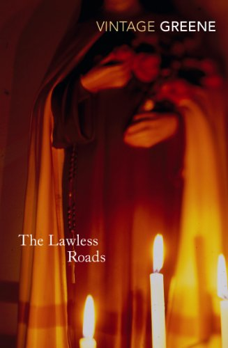9780099286240: The Lawless Roads (Vintage Classics)