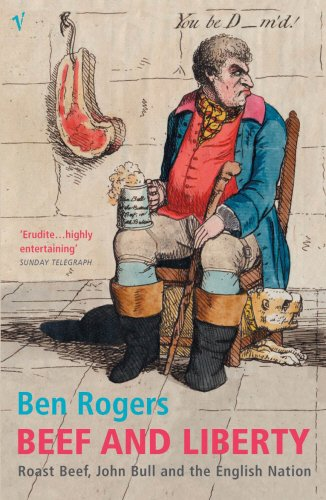 9780099286394: Beef and Liberty: Roast Beef, John Bull and the English Nation