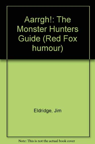 9780099286516: Aarrgh!: The Monster Hunters Guide (Red Fox Humour)