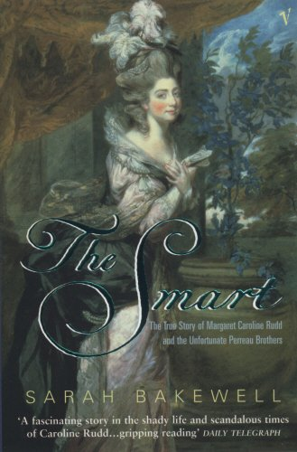 9780099286639: The Smart: The True Story of Margaret Caroline Rudd and the Unfortunate Perreau Brothers