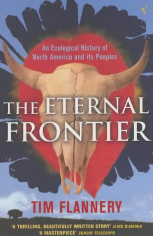 9780099286752: The Eternal Frontier: An Ecological History of North America and Its Peoples