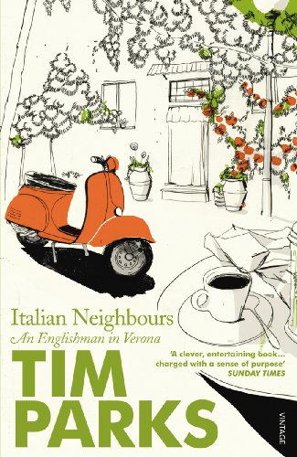 9780099286950: ITALIAN NEIGHBOURS: AN ENGLISHMAN IN VERONA