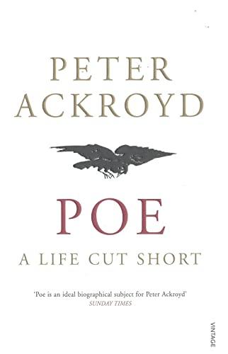 9780099287674: Poe: A Life Cut Short