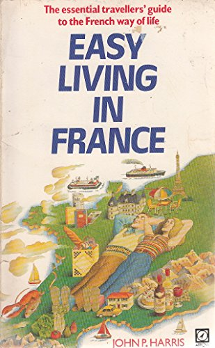 9780099287704: Easy Living in France: How to Cope with the French Way of Life