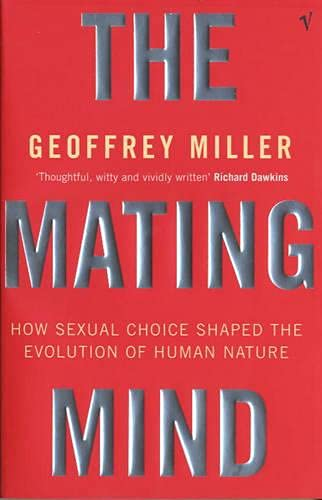 9780099288244: The Mating Mind: How Sexual Choice Shaped the Evolution of Human Nature