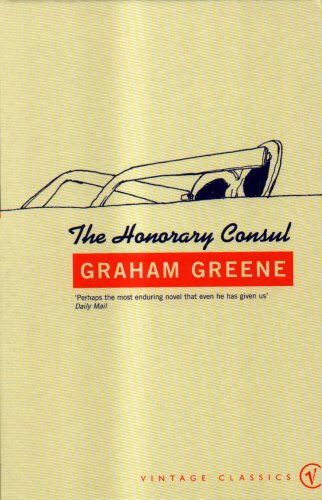 9780099288534: Honorary consul(greene/vintage UK) (Vintage classics)