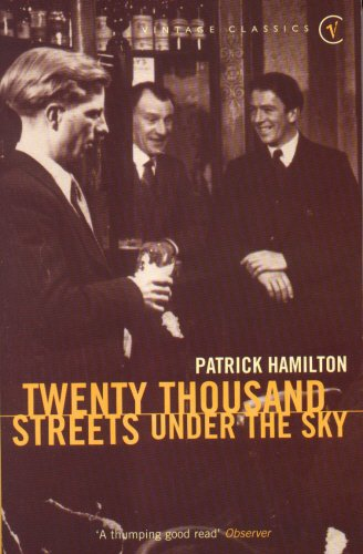 Twenty Thousand Streets Under the Sky (Vintage Classics): Hamilton, Patrick