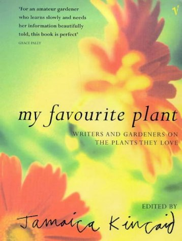 9780099289425: My Favourite Plant: Writers and Gardeners on the Plants They Love