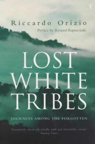 9780099289463: Lost White Tribes, Journeys Among the Forgotten