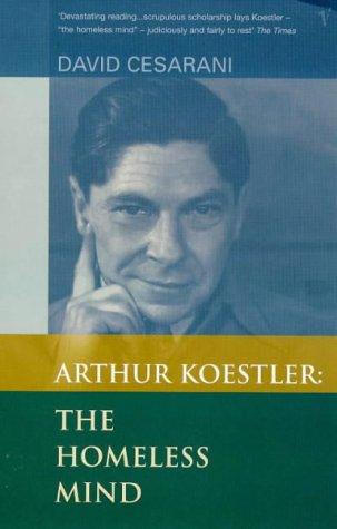 9780099289678: Arthur Koestler: The Homeless Mind - Arthur Koestler and the Quest for Belonging