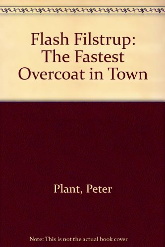 Flash Filstrup : The Fastest Overcoat in: Plant, Peter