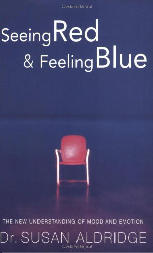 9780099296904: Seeing Red & Feeling Blue: The New Understanding of Mood and Emotion