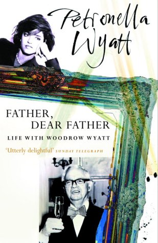 9780099297604: Father, Dear Father: Life with Woodrow Wyatt
