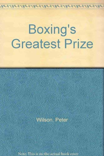 9780099298908: Boxing's Greatest Prize
