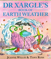 Dr. Xargle's Book of Earth Weather (Red Fox picture books) (9780099299417) by Jeanne Willis