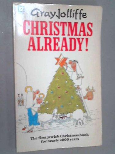 Christmas Already!: Jolliffe, Gray
