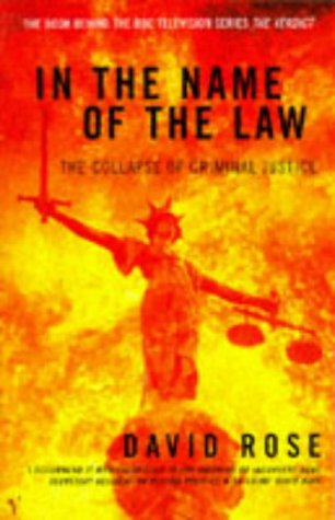 9780099301165: In the Name of the Law: Collapse of Criminal Justice