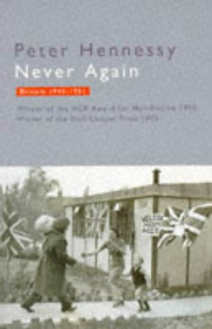 9780099301219: Never Again: Britain, 1945-51